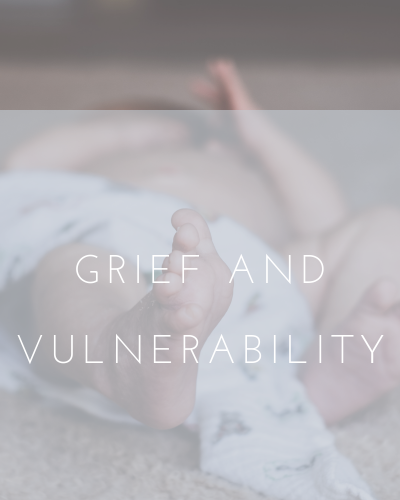 Grief and Vulnerability