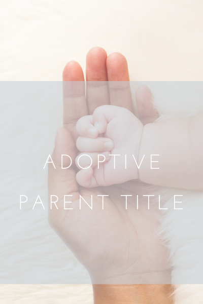 Having the title of adoptive parents is a privilege, an honor, and a gift.